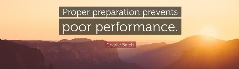 1661788-charlie-batch-quote-proper-preparation-prevents-poor-performance